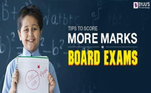 Tips to Score More Marks in Board Exams